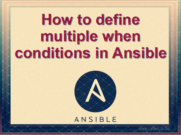 How to define multiple when conditions in Ansible